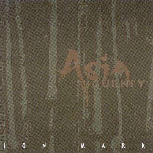 Play & Download Mark, Jon: Asia Journey by Jon Mark | Napster