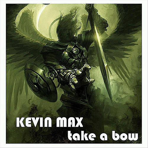 Take a Bow by Kevin Max