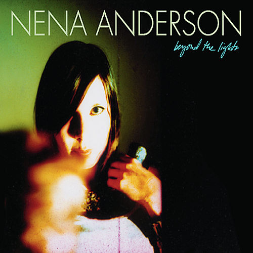 Beyond the Lights by Nena Anderson