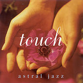 Astral Jazz: Touch by Radha Sahar