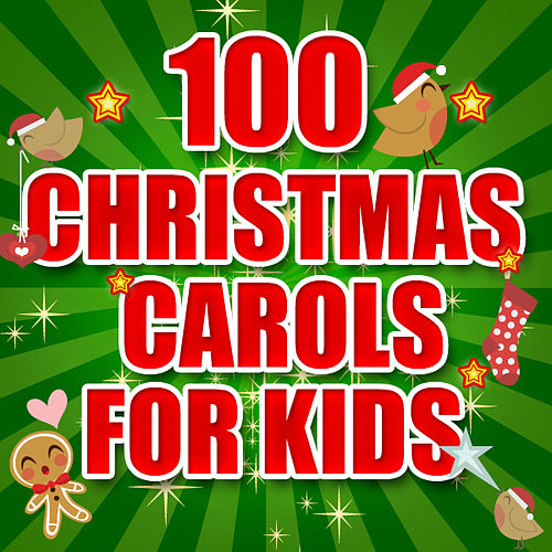 100 Christmas Carols for Kids by Various Artists