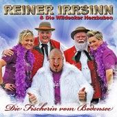 Play & Download Die Fischerin vom Bodensee by Reiner Irrsinn | Napster