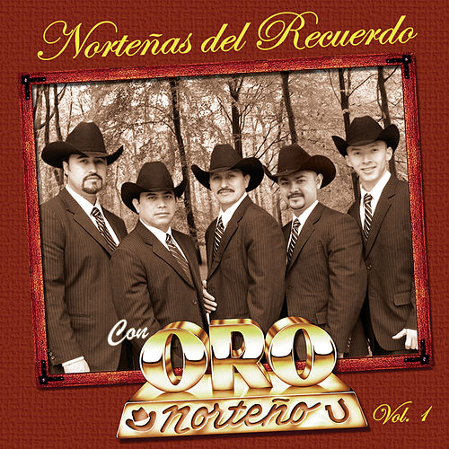 Play & Download Norteñas Del Recuerdo Vol.1 by Oro Norteño | Napster
