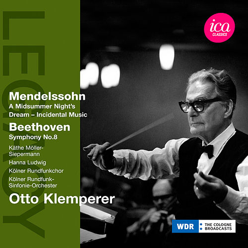 Play & Download Mendelssohn: A Midsummer Night's Dream - Beethoven: Symphony No. 8 by Otto Klemperer | Napster
