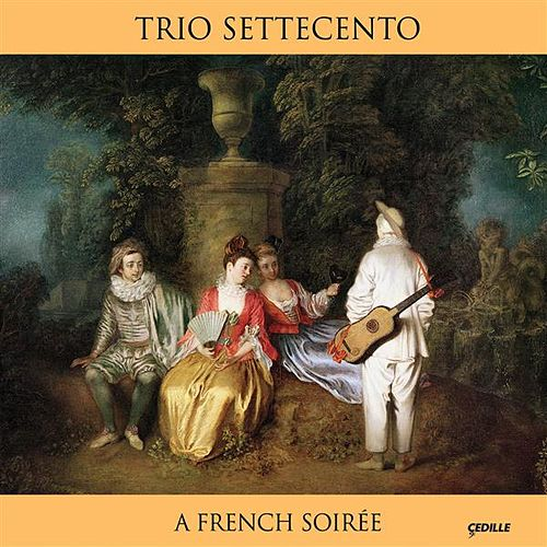 Play & Download A French Soiree by Trio Settecento | Napster