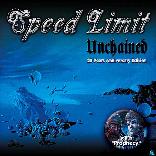 Unchained / Prophecy (25th Anniversary Edition) by Speed Limit