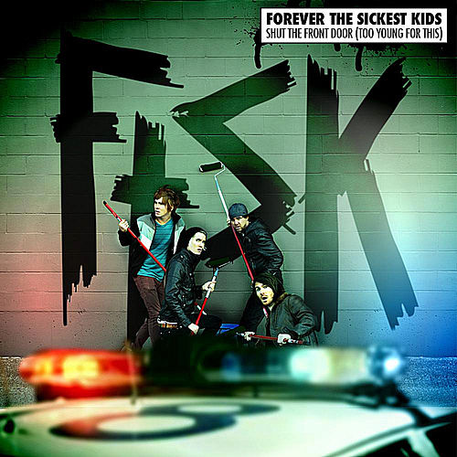 Play & Download Shut the Front Door (Too Young for This) by Forever the Sickest Kids | Napster