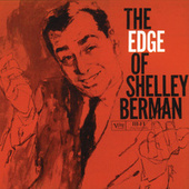 Play & Download The Edge Of Shelley Berman by Shelley Berman | Napster