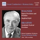 Wagner: Opera Overtures / Brahms: Academic Festival Overture (Boston Symphony / Koussevitzky) (1946-1949) by Sergey Koussevitzky