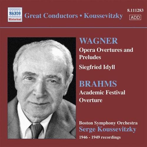Play & Download Wagner: Opera Overtures / Brahms: Academic Festival Overture (Boston Symphony / Koussevitzky) (1946-1949) by Sergey Koussevitzky | Napster