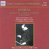 Dvorak: Symphony No. 9 (Kleiber) / Cello Concerto (Feuermann, Taube) (1929) by Various Artists