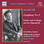Play & Download Mahler: Symphony No. 5 / Lieder Und Gesange Aus Der Jugendzeit (Walter) (1947) by Various Artists | Napster