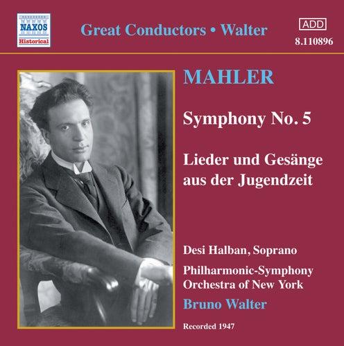 Play & Download Mahler: Symphony No. 5 / Lieder Und Gesange Aus Der Jugendzeit (Walter) (1947) by Various Artists | Napster