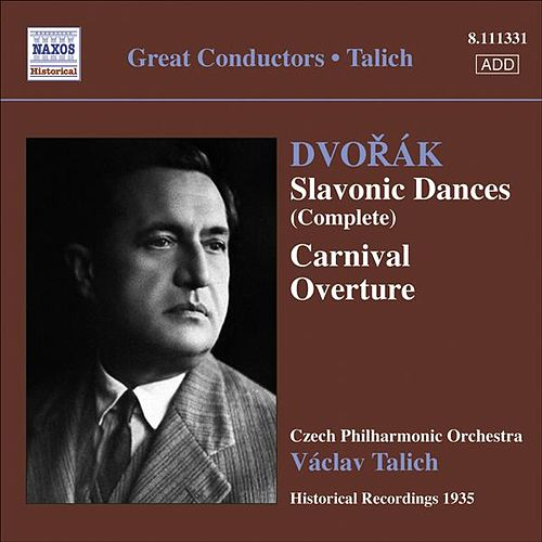 Play & Download Dvorak, A.: Slavonic Dances, Opp. 46 and 72 / Carnival Overture (Talich) (1935) by Vaclav Talich | Napster