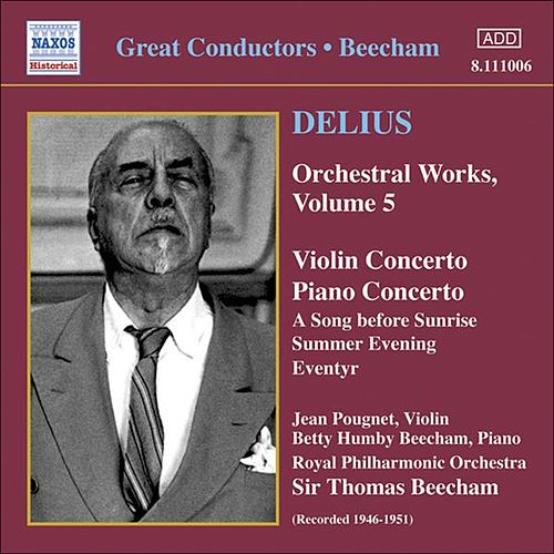 Play & Download Delius: Violin Concerto / Piano Concerto / Eventyr / A Song Before Sunrise by Various Artists | Napster