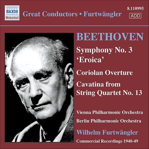 Play & Download Beethoven: Symphony No. 3 / Coriolan Overture by Wilhelm Furtwängler | Napster