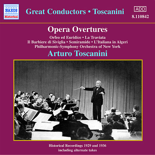 Gluck / Rossini / Verdi: Opera Overtures (Toscanini) (1929, 1936) by Various Artists