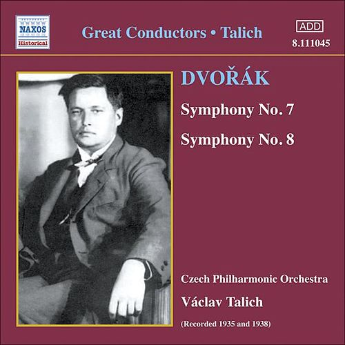 Play & Download Dvorak: Symphonies Nos. 7 and 8 (Czech Po, Talich) (1938, 1935) by Vaclav Talich | Napster