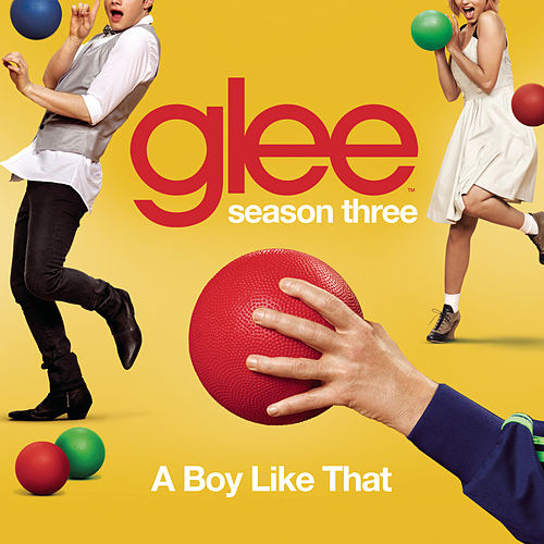 Play & Download A Boy Like That (Glee Cast Version) by Glee Cast | Napster