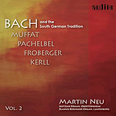 Play & Download Bach and the South German Tradition Vol. II (Organ works by Muffat, Pachelbel, Froberger and Kerll) by Various Artists | Napster