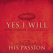 Yes I Will by Bebo Norman