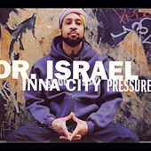 Play & Download Inna City Pressure by Dr. Israel | Napster