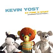 KY Funk N Stuff, Vol. 2: Unreleased - Past & Present by Kevin Yost