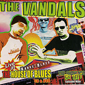 Play & Download Live at the House of Blues by Vandals | Napster