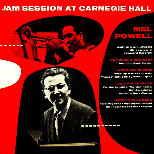 Play & Download Jam Session At Carnegie Hall by Mel Powell | Napster