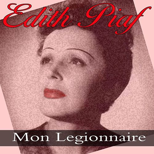 Mon Legionnaire by Edith Piaf