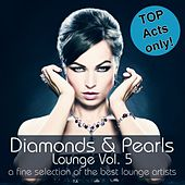 Diamonds & Pearls Lounge , Vol. 5 (A Fine Selection of the Best Lounge Artists) by Various Artists
