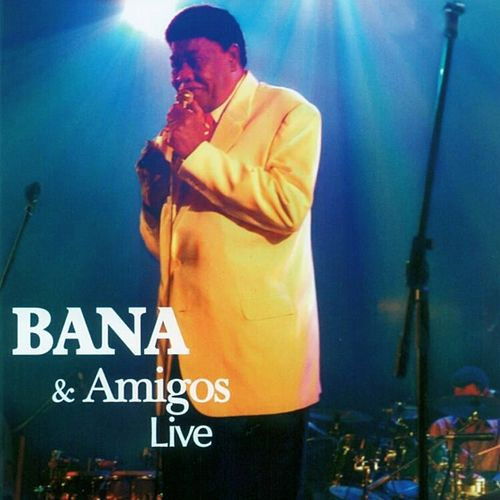 Play & Download Bana & Amigos Live by Bana | Napster