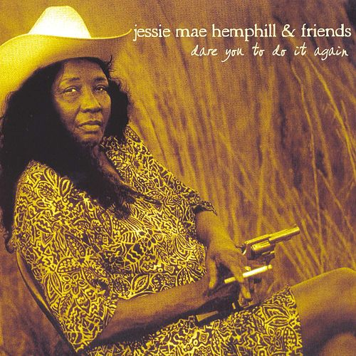Play & Download Dare You To Do It Again by Jessie Mae Hemphill | Napster