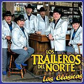 Play & Download Las Clasicas by Los Traileros Del Norte | Napster
