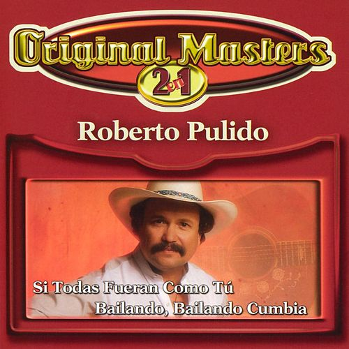 Si Todas Fueran Como Tu/Bailando... by Roberto Pulido Y Los Clasicos