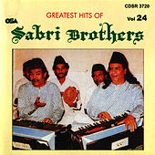 Play & Download Greatest Hits of : Sabri Brothers, Vol. 24 by Sabri Brothers | Napster