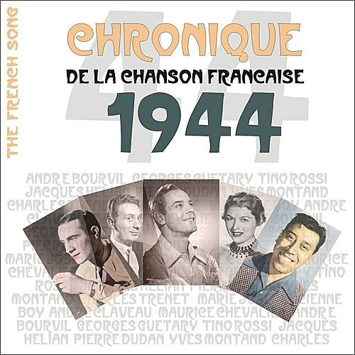 Play & Download The French Song : Chronique De La Chanson Française (1944), Vol. 21 by Various Artists | Napster