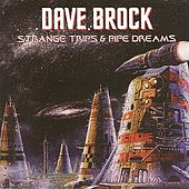 Play & Download Strange Trips And Pipe Dreams by Dave Brock | Napster