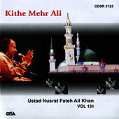 Play & Download Kithe Mehr Ali, Vol. 131 by Nusrat Fateh Ali Khan | Napster