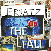 Play & Download Ersatz GB by The Fall | Napster