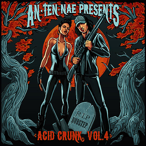 Play & Download An-ten-nae Presents Acid Crunk Vol. 4 by Various Artists | Napster