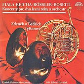Play & Download Fiala, Rössler-Rosetti, Rejcha: Concertos for French Horns and Orchestra by Zdeněk Tylšar | Napster