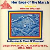 Heritage of the March, Vol. 54 - Marches of Quebec by La Musique Du Royal 22 Regiment