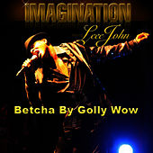 Betcha By Golly Wow (feat. Leee John) by Imagination
