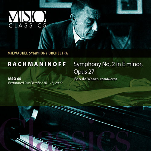 Play & Download Rachmaninoff: Symphony No. 2 in E Minor, Op. 27 by Milwaukee Symphony Orchestra | Napster