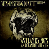 Play & Download Vitamin String Quartet Performs As I Lay Dying's An Ocean Between Us by Vitamin String Quartet | Napster