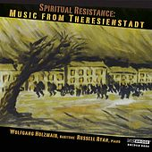 Play & Download Spiritual Resistence: Music from Theresienstadt by Wolfgang Holzmair | Napster