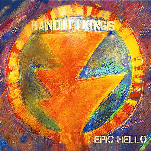 Play & Download Epic Hello by The Bandit Kings | Napster