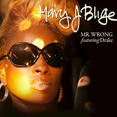 Play & Download Mr. Wrong by Mary J. Blige | Napster