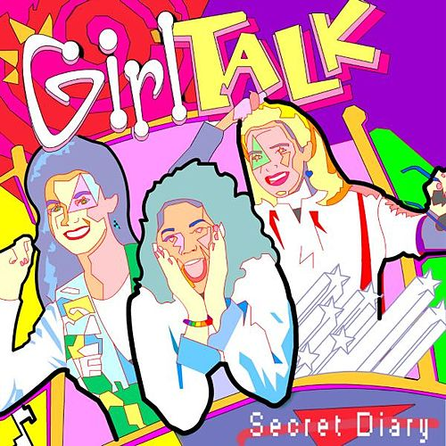 Play & Download Secret Diary by Girl Talk | Napster